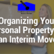 Organizing Your Personal Property for an Interim Move