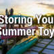 Storing Your Summer Toys