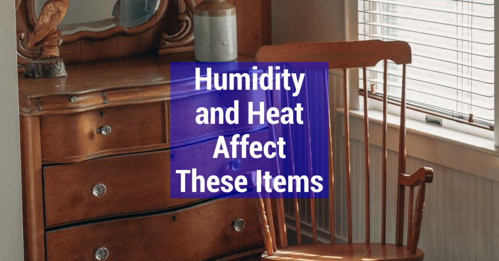 Humidity and Heat Affect These Items