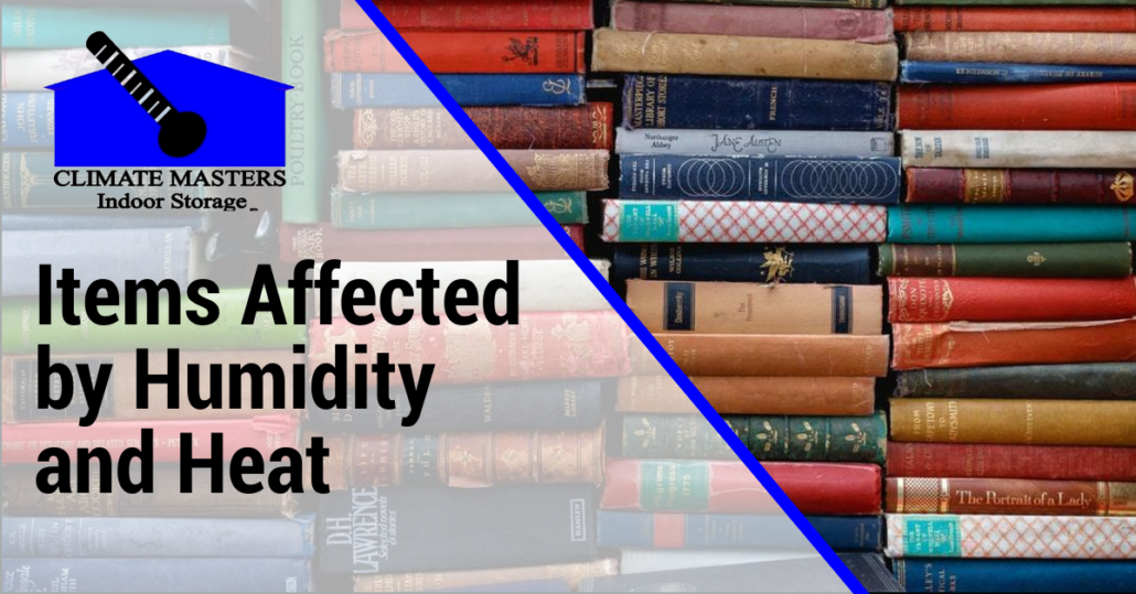 Items Affected by Humidity and Heat