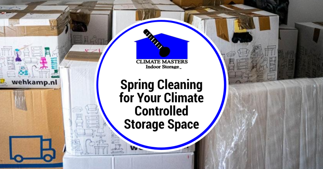 Spring Cleaning for Your Climate Controlled Storage Space
