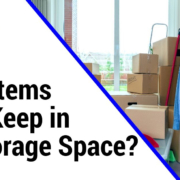 What Items Can I Keep in My Storage Space?